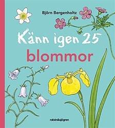 Naturbok för barn: Känn igen 25 blommor